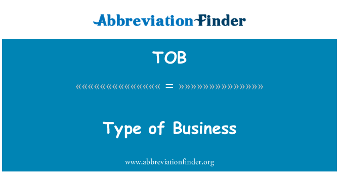 TOB: Type of Business