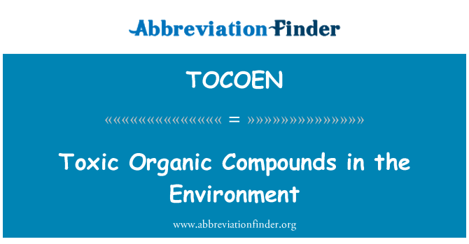 TOCOEN: Toxic Organic Compounds in the Environment