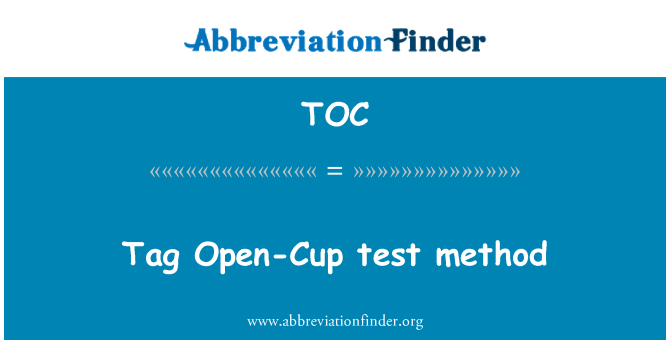 TOC: Tag Open-Cup test method