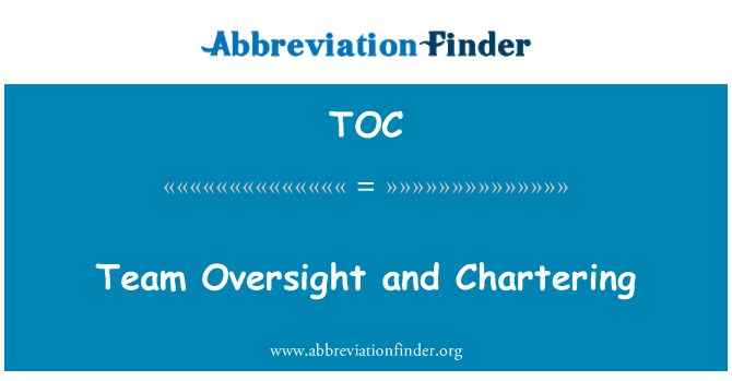 TOC: Team Oversight and Chartering