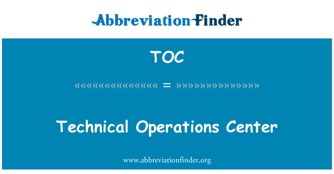 TOC: Technical Operations Center