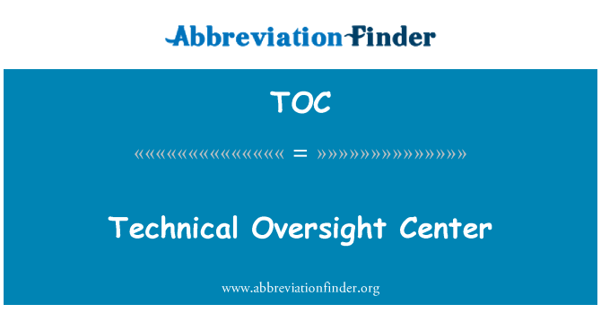 TOC: Technical Oversight Center