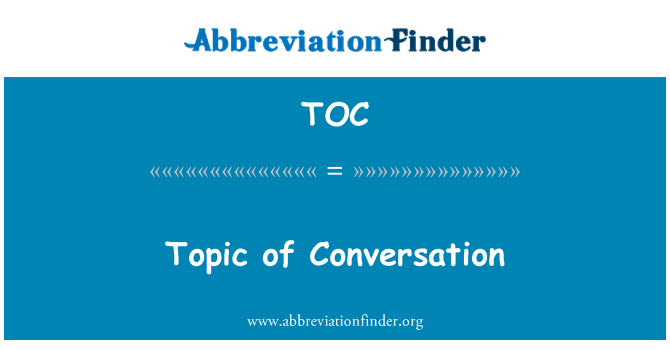 TOC: Topic of Conversation