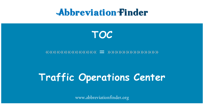 TOC: Traffic Operations Center