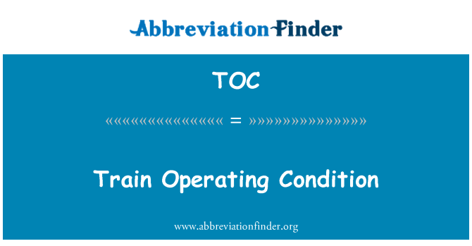 TOC: Train Operating Condition