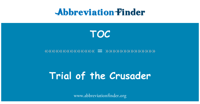 TOC: Trial of the Crusader