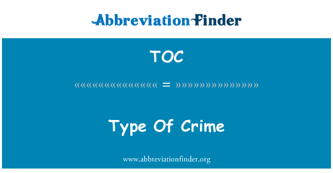 TOC: Type Of Crime