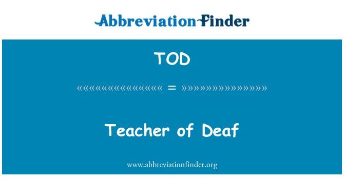 TOD: Teacher of Deaf