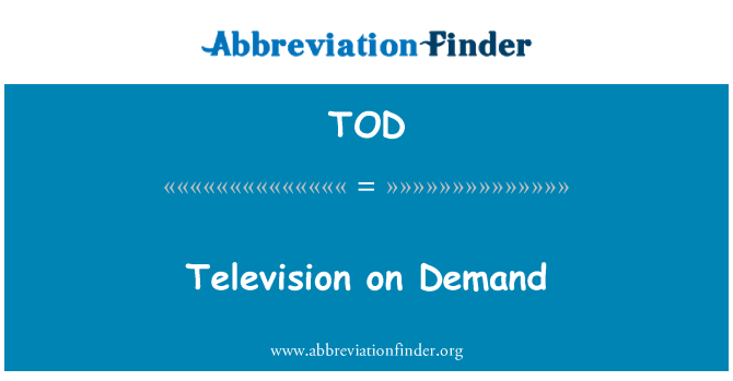 TOD: Television on Demand