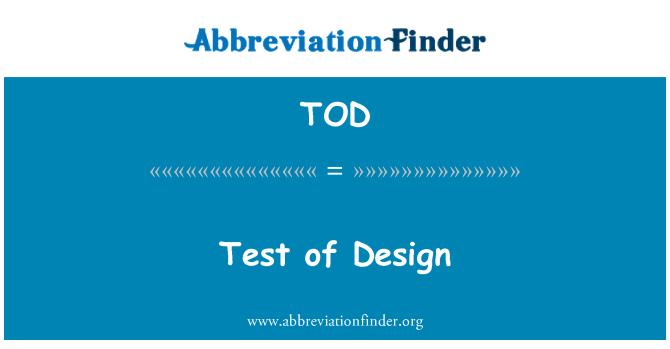 TOD: Test of Design