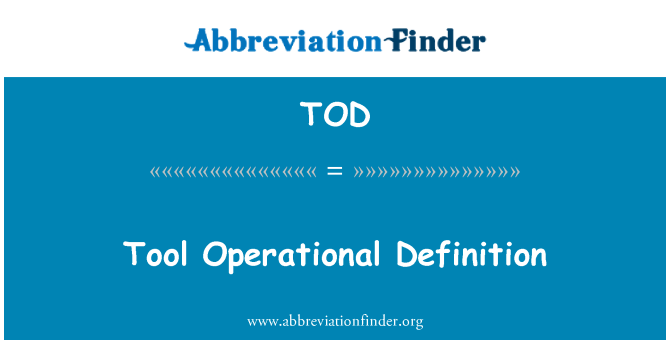 TOD: Tool Operational Definition