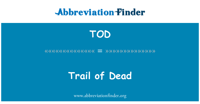 TOD: Trail of Dead