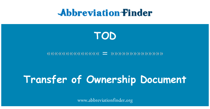 TOD: Transfer of Ownership Document