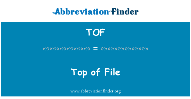 TOF: Top of File