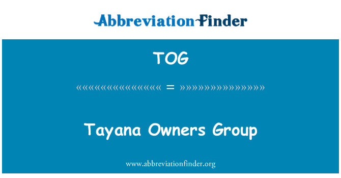 TOG: Tayana Owners Group