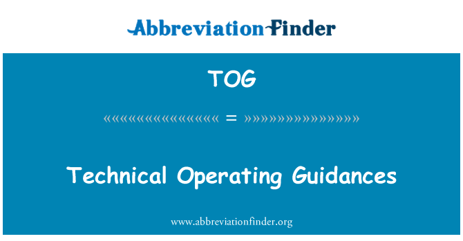 TOG: Technical Operating Guidances