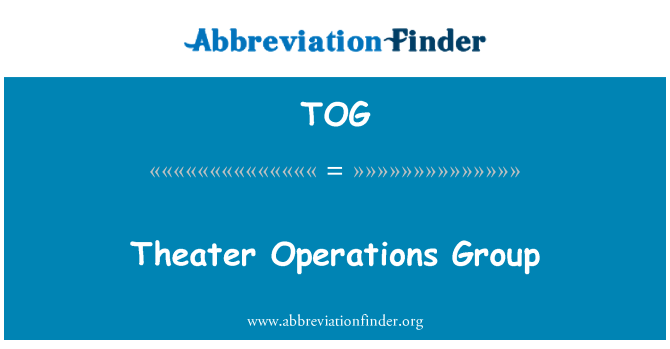 TOG: Theater Operations Group