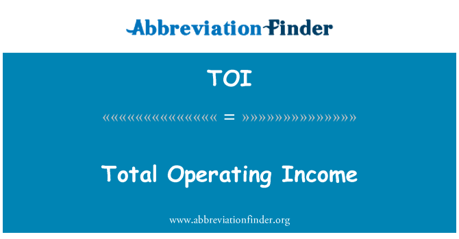 TOI: Total Operating Income