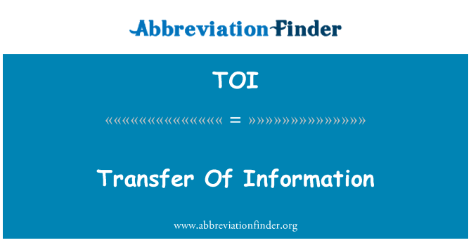 TOI: Transfer Of Information