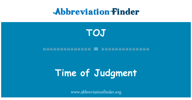 TOJ: Time of Judgment