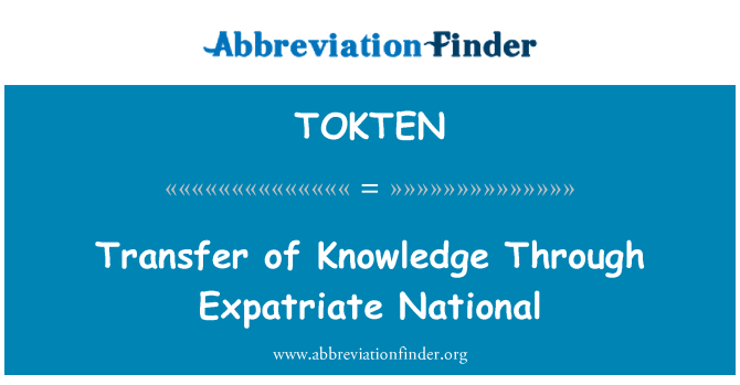 TOKTEN: Transfer of Knowledge Through Expatriate National