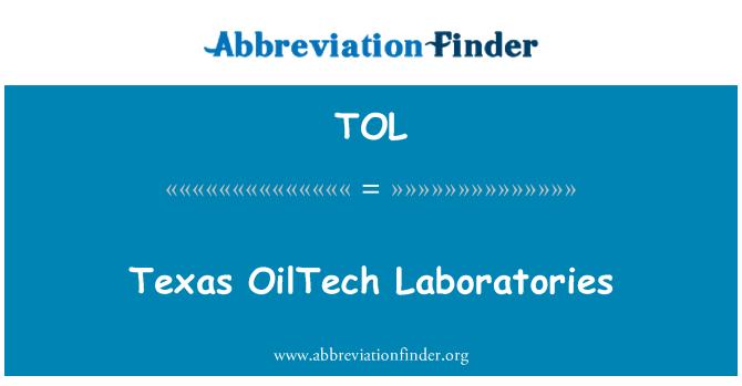 TOL: Texas OilTech Laboratories