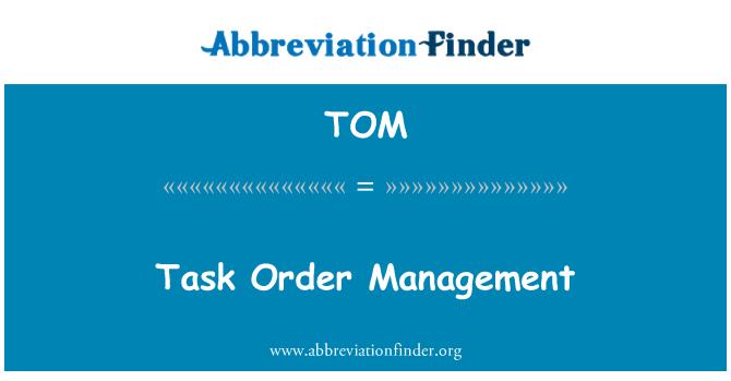 TOM: Task Order Management