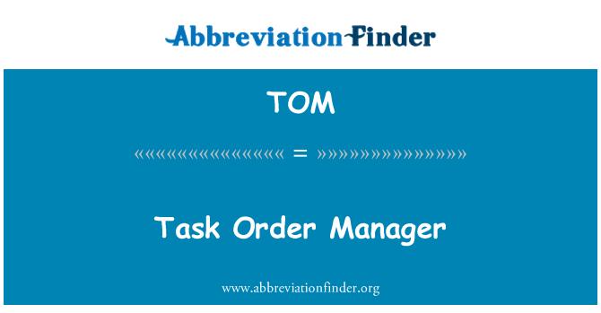 TOM: Task Order Manager