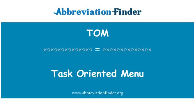TOM: Task Oriented Menu