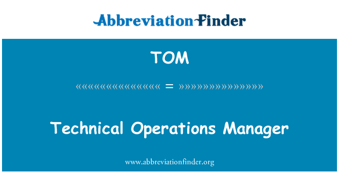 TOM: Technical Operations Manager