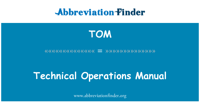 TOM: Technical Operations Manual