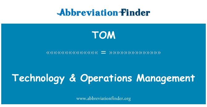 TOM: Technology & Operations Management