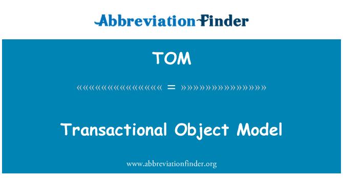 TOM: Transactional Object Model