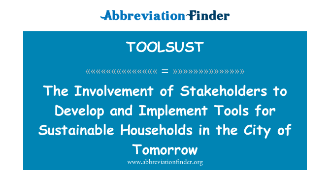 TOOLSUST: The Involvement of Stakeholders to Develop and Implement Tools for Sustainable Households in the City of Tomorrow