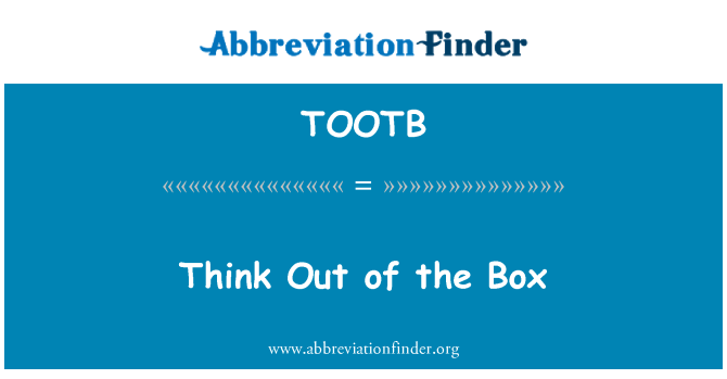 TOOTB: Think Out of the Box
