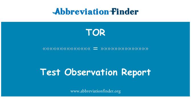 TOR: Test Observation Report