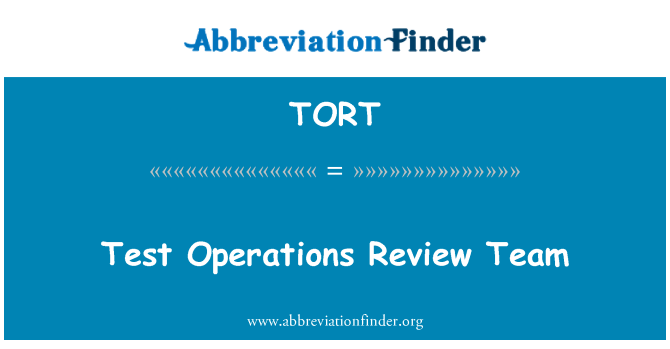 TORT: Test Operations Review Team