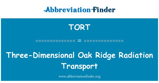 TORT: Three-Dimensional Oak Ridge Radiation Transport