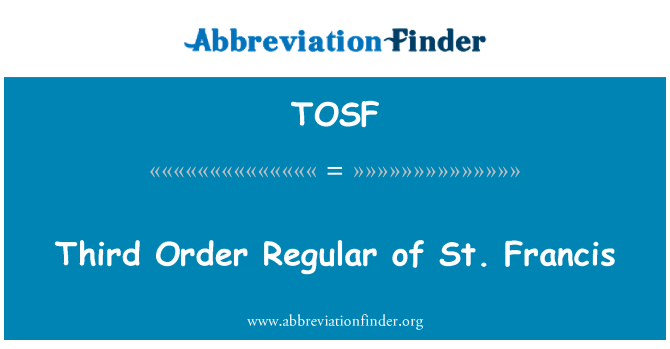 TOSF: Third Order Regular of St. Francis