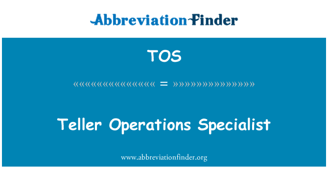 TOS: Teller Operations Specialist