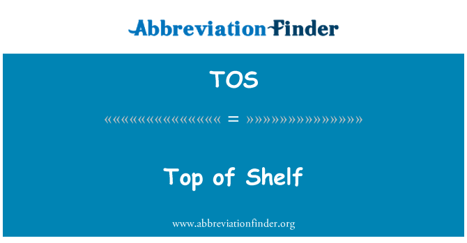 TOS: Top of Shelf