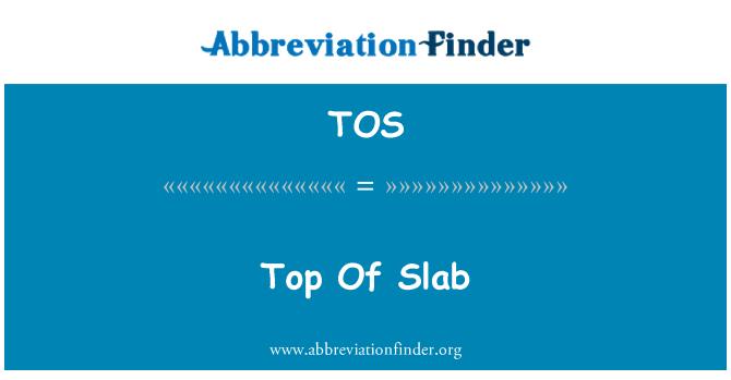 TOS: Top Of Slab