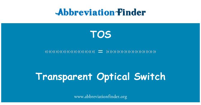 TOS: Transparent Optical Switch