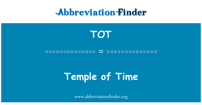 TOT: Temple of Time