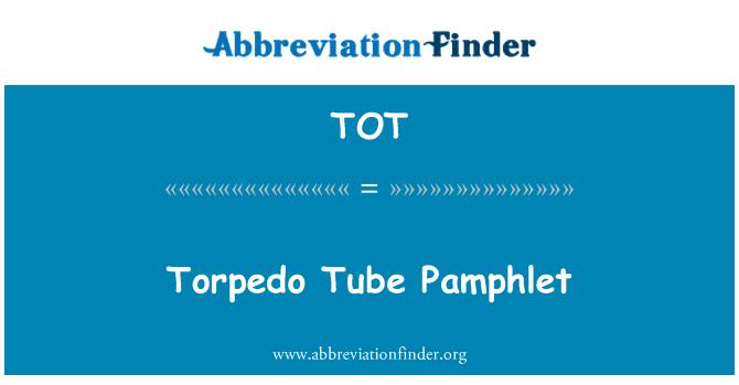 TOT: Torpedo Tube Pamphlet