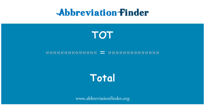 TOT: Total