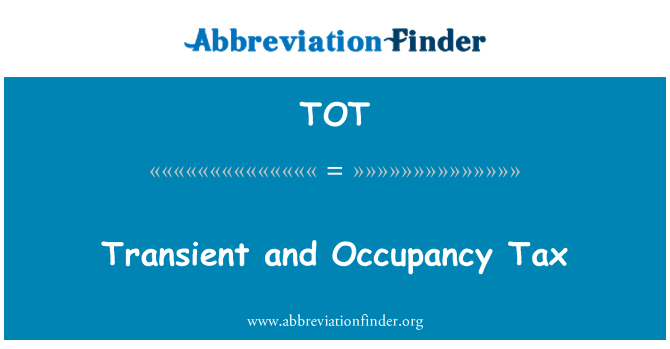 TOT: Transient and Occupancy Tax