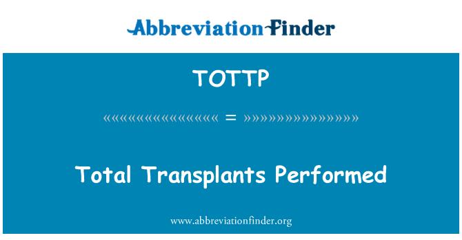 TOTTP: Total Transplants Performed