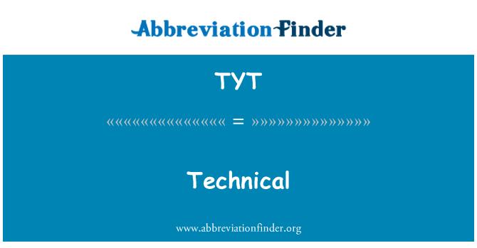 TYT: Teknikal