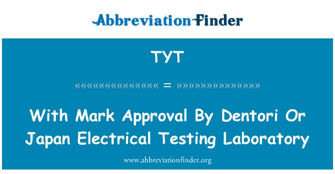 TYT: Dengan kelulusan Mark Dentori atau Jepun elektrik makmal ujian